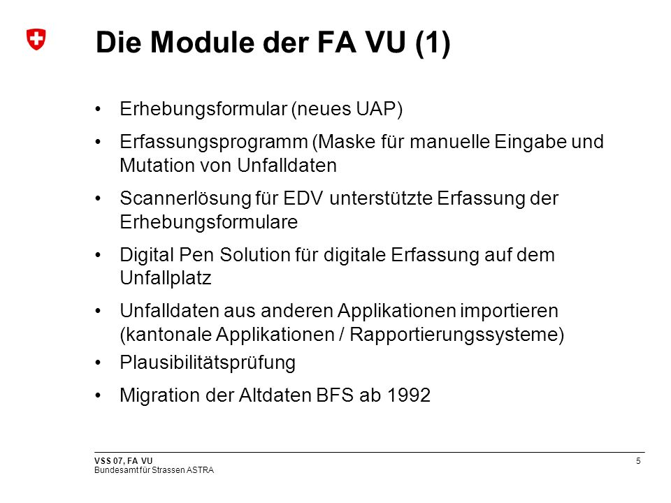 Die Module der FA VU (1) Erhebungsformular (neues UAP)