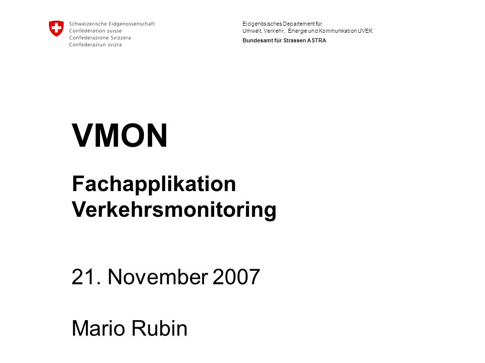 VMON Fachapplikation Verkehrsmonitoring 21. November 2007 Mario Rubin