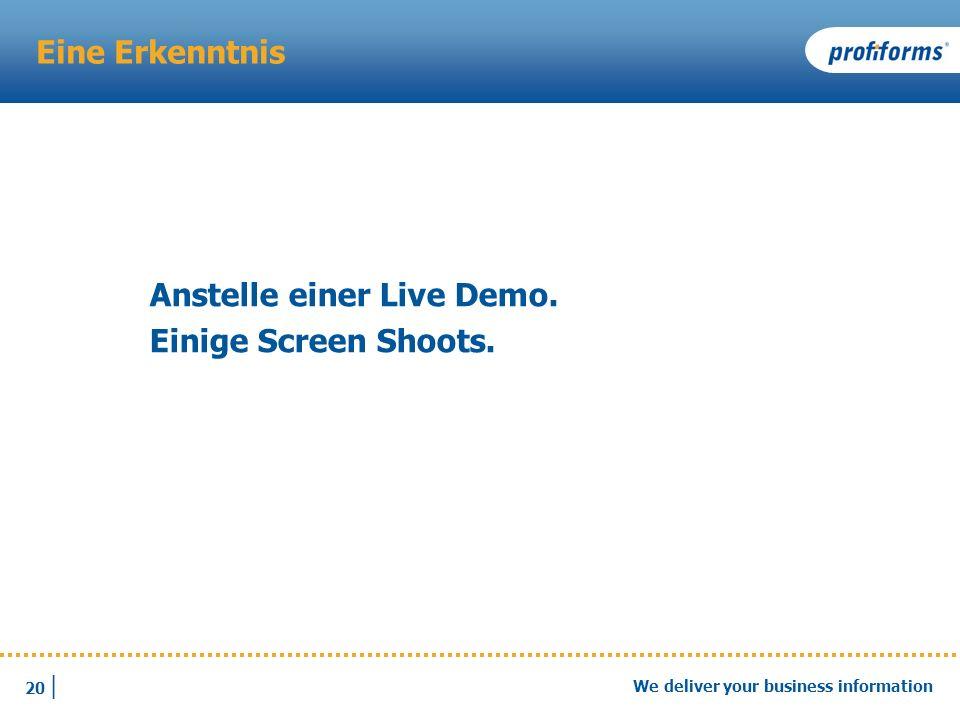 Eine Erkenntnis Anstelle einer Live Demo. Einige Screen Shoots.