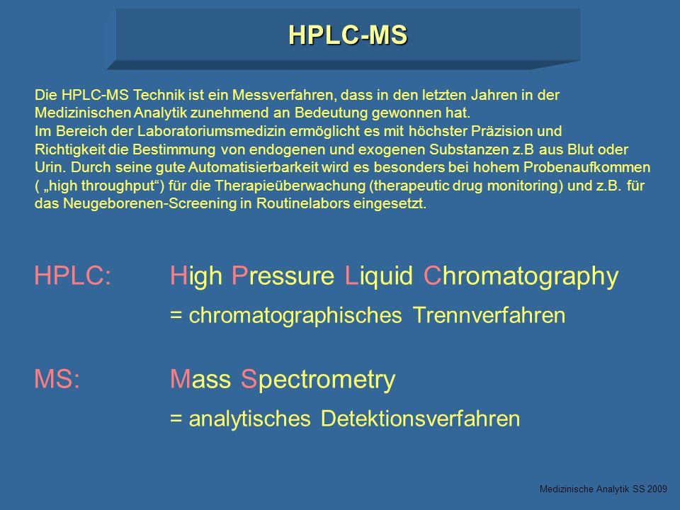 HPLC: High Pressure Liquid Chromatography