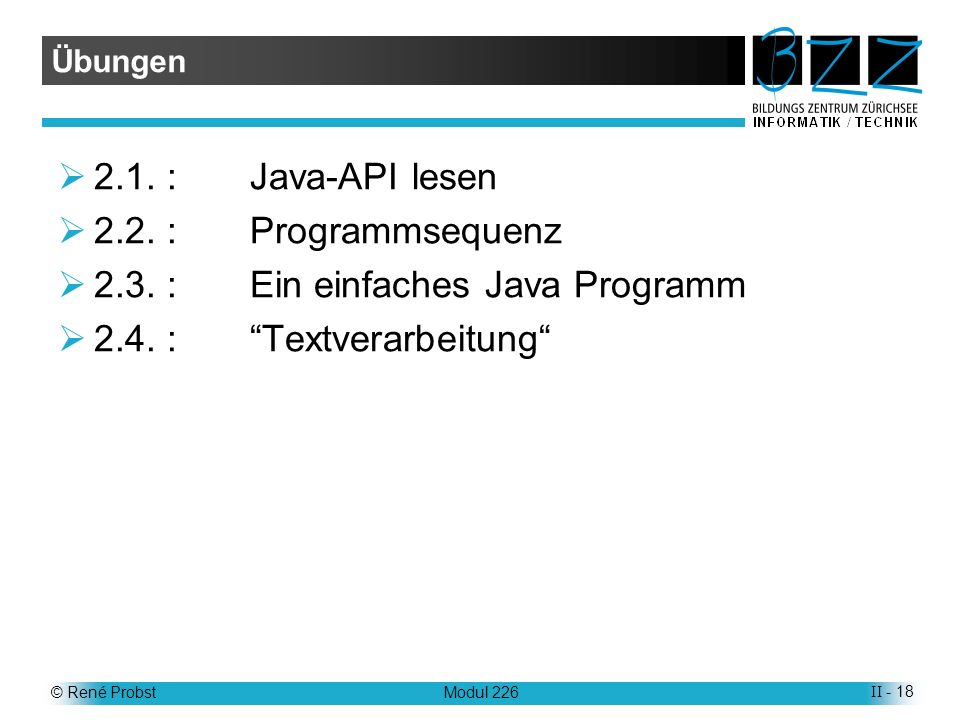 2.3. : Ein einfaches Java Programm 2.4. : Textverarbeitung