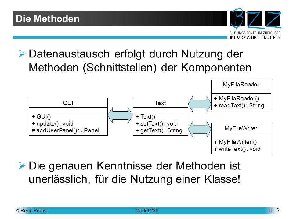 Die Methoden Datenaustausch erfolgt durch Nutzung der Methoden (Schnittstellen) der Komponenten.