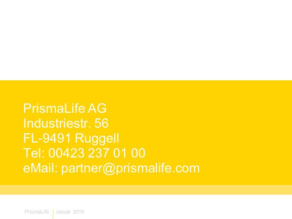 PrismaLife AG Industriestr. 56 FL-9491 Ruggell Tel: 00423 237 01 00 eMail: partner@prismalife.com