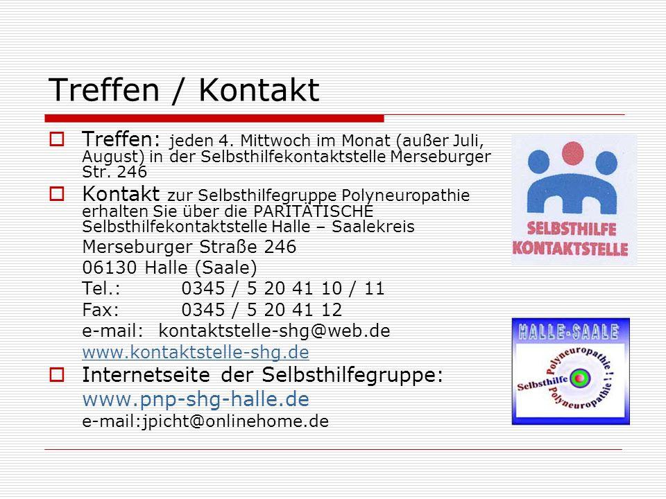 Treffen / Kontakt Treffen: jeden 4. Mittwoch im Monat (außer Juli, August) in der Selbsthilfekontaktstelle Merseburger Str. 246.