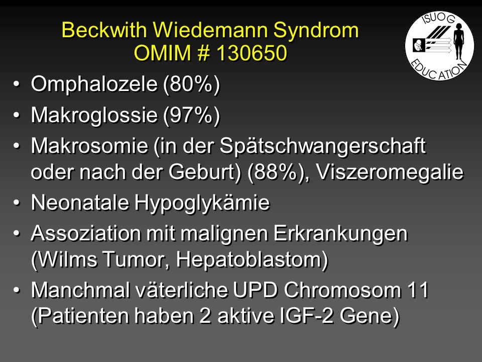 Beckwith Wiedemann Syndrom OMIM # 130650