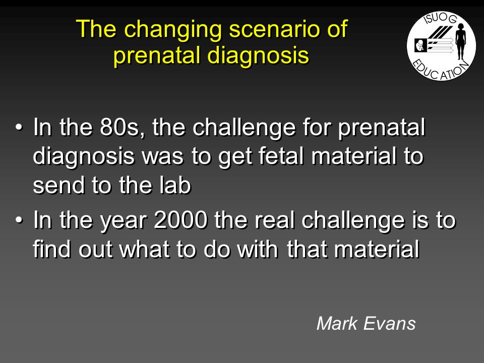 The changing scenario of prenatal diagnosis