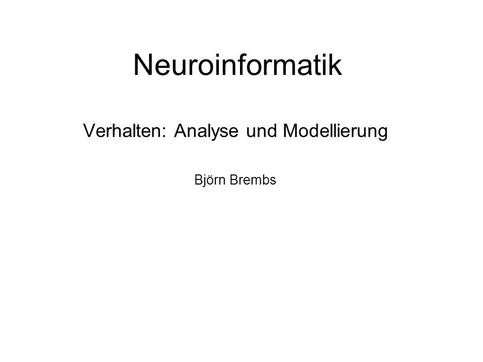 Verhalten: Analyse und Modellierung Björn Brembs
