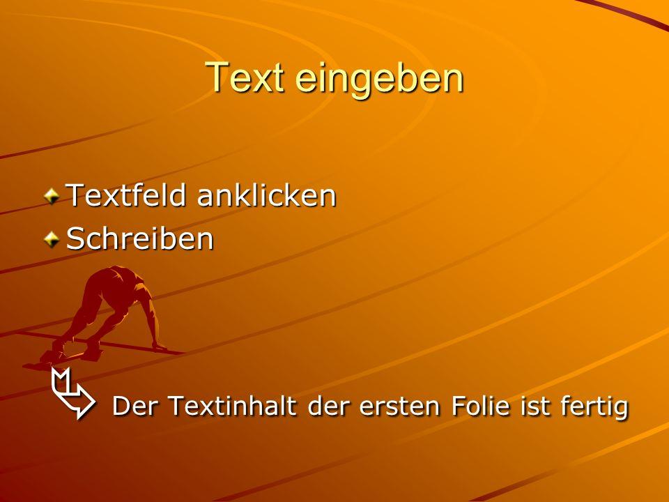 Der Textinhalt der ersten Folie ist fertig