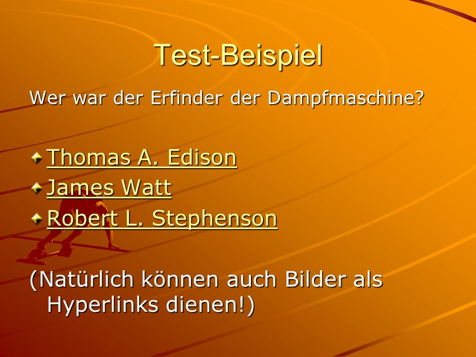 Test-Beispiel Thomas A. Edison James Watt Robert L. Stephenson