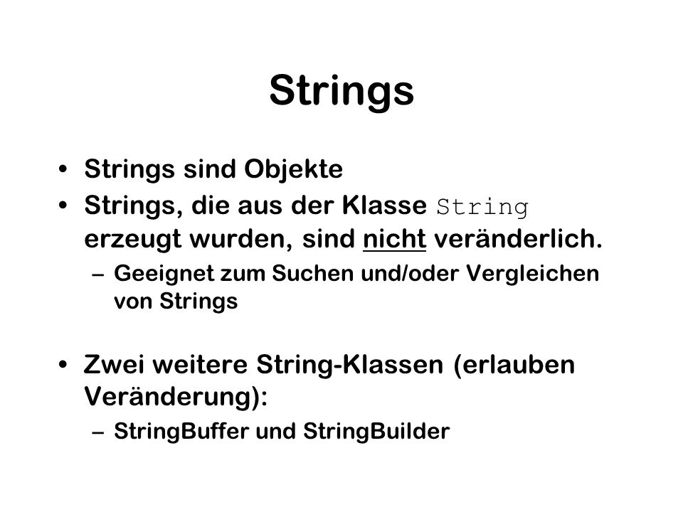 Strings Strings sind Objekte