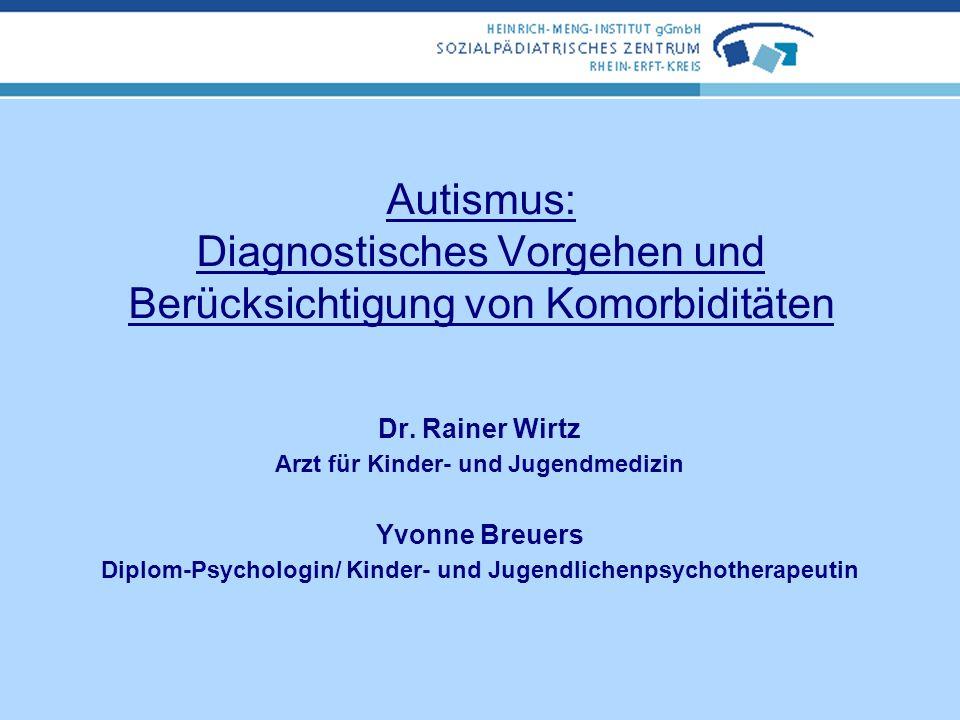 Autismus: Diagnostisches Vorgehen und Berücksichtigung von Komorbiditäten