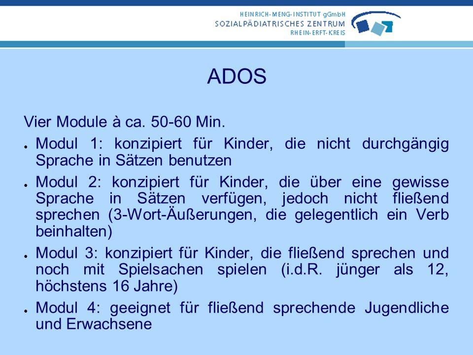 ADOS Vier Module à ca. 50-60 Min.