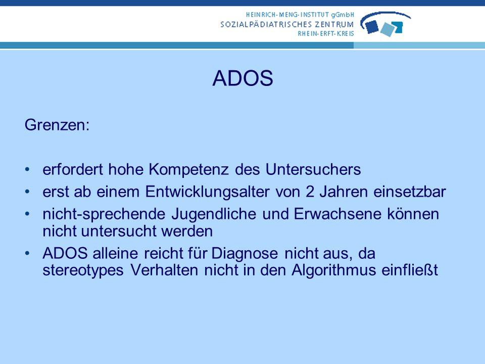 ADOS Grenzen: erfordert hohe Kompetenz des Untersuchers