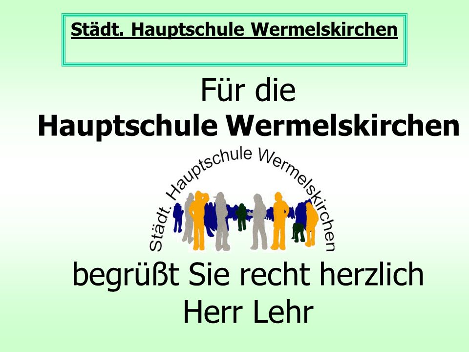 Städt. Hauptschule Wermelskirchen Hauptschule Wermelskirchen