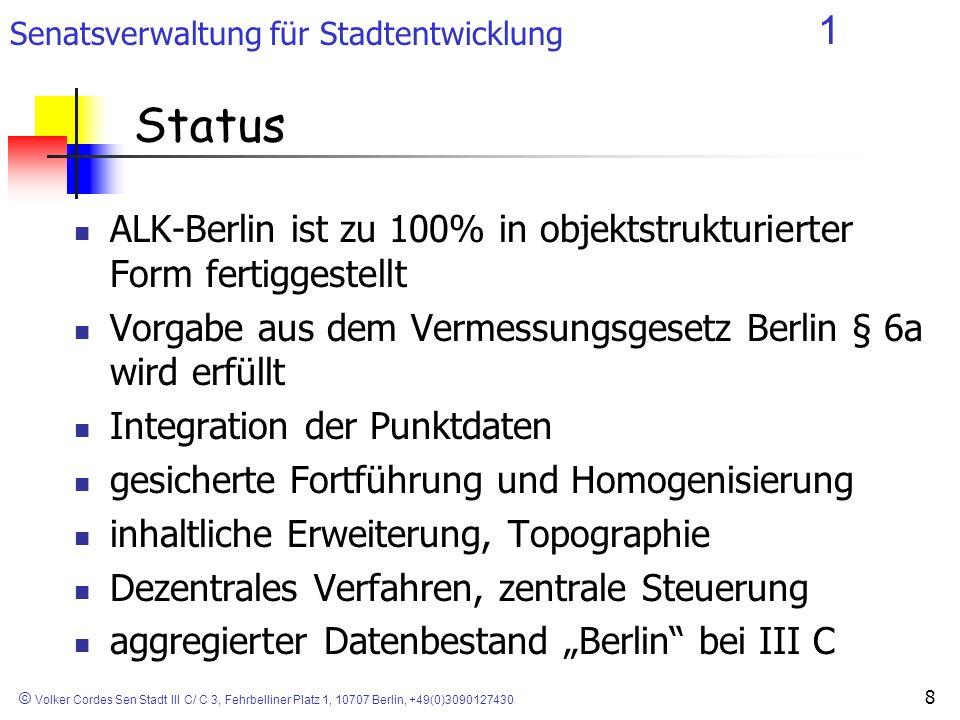 Status ALK-Berlin ist zu 100% in objektstrukturierter Form fertiggestellt. Vorgabe aus dem Vermessungsgesetz Berlin § 6a wird erfüllt.