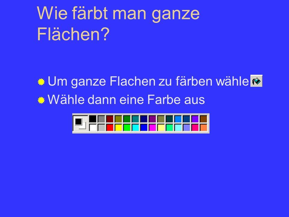 Wie färbt man ganze Flächen