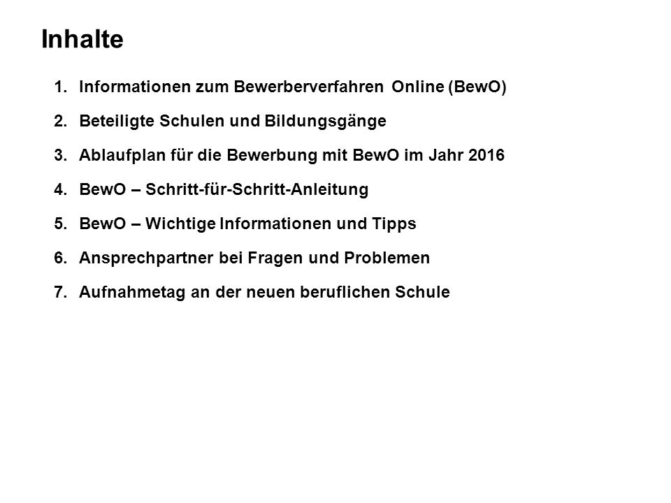 Inhalte Informationen zum Bewerberverfahren Online (BewO)