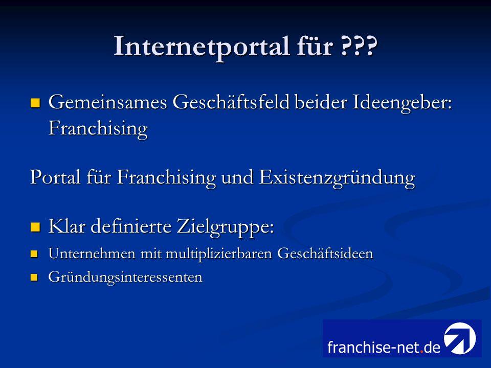 Internetportal für Gemeinsames Geschäftsfeld beider Ideengeber: Franchising. Portal für Franchising und Existenzgründung.