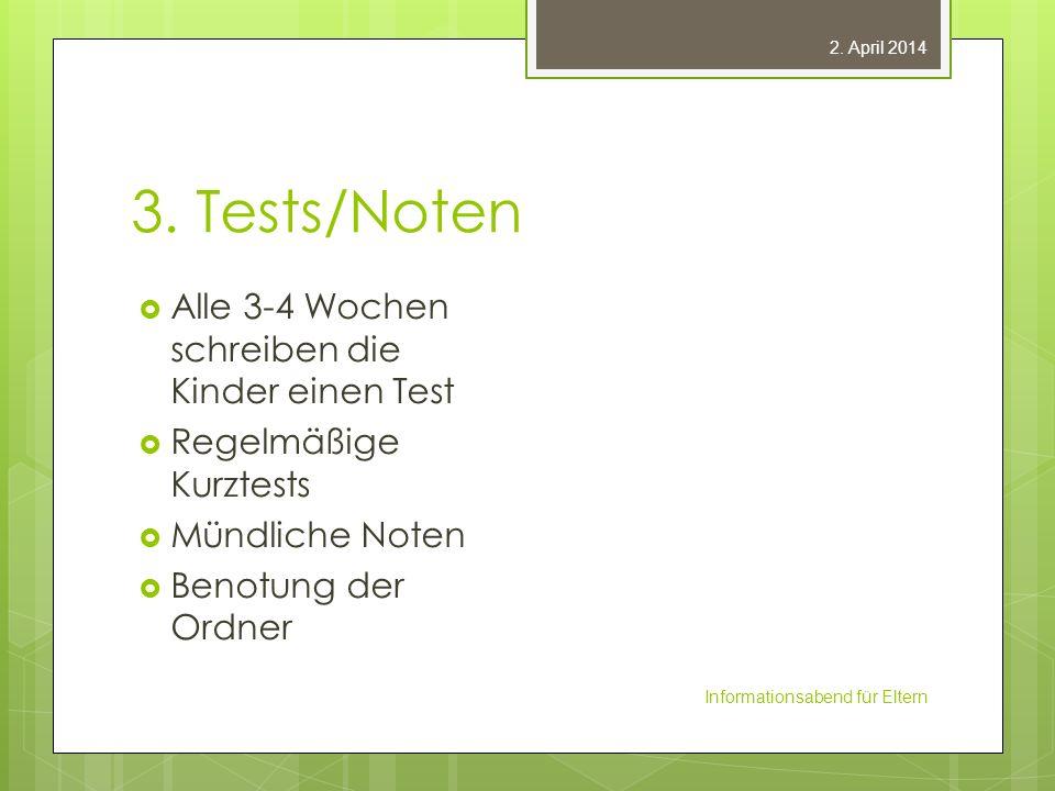 3. Tests/Noten Alle 3-4 Wochen schreiben die Kinder einen Test