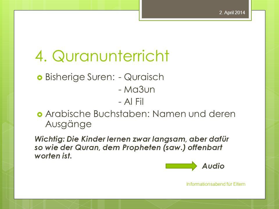 4. Quranunterricht Bisherige Suren: - Quraisch - Ma3un - Al Fil