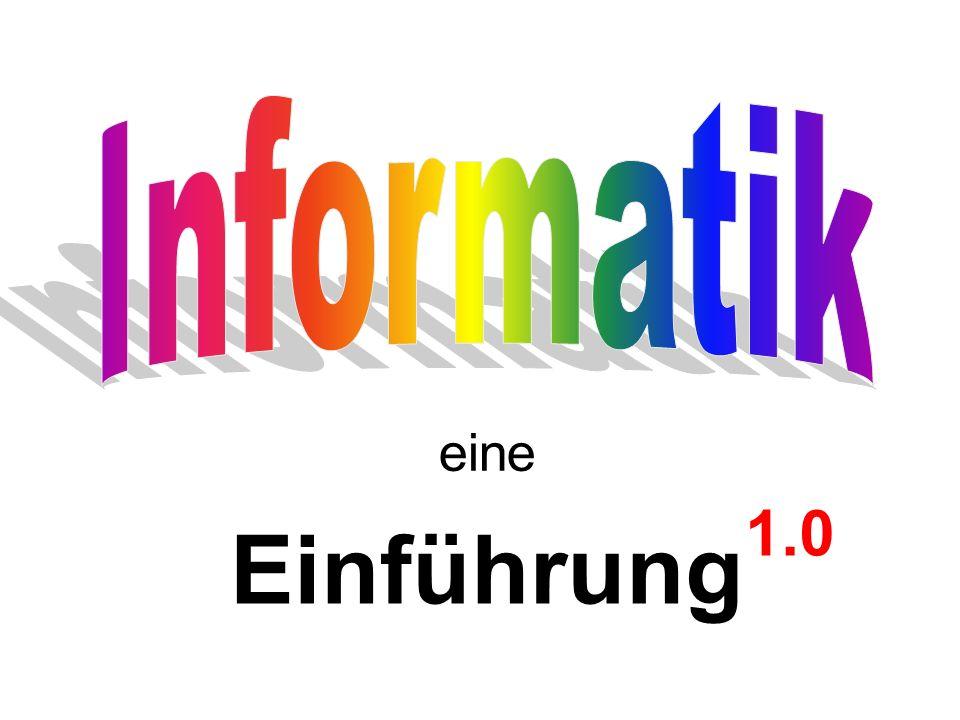 Informatik eine 1.0 Einführung