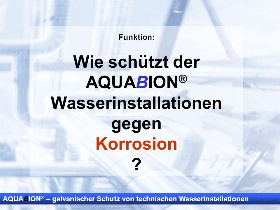 Funktion: Wie schützt der AQUABION® Wasserinstallationen gegen Korrosion