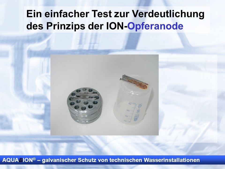 Ein einfacher Test zur Verdeutlichung des Prinzips der ION-Opferanode