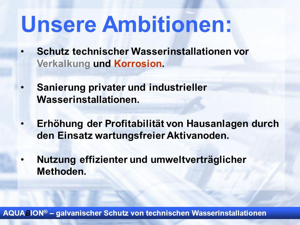 Unsere Ambitionen: Schutz technischer Wasserinstallationen vor Verkalkung und Korrosion. Sanierung privater und industrieller Wasserinstallationen.