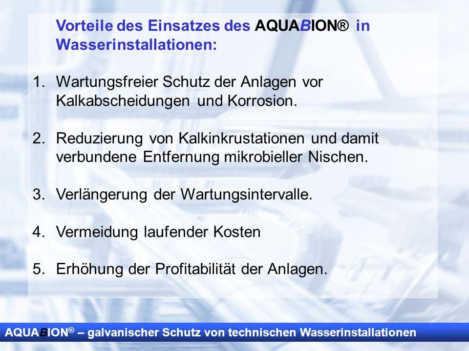 Vorteile des Einsatzes des AQUABION® in Wasserinstallationen: