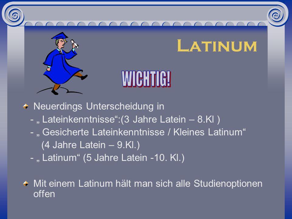 Latinum WICHTIG! Neuerdings Unterscheidung in