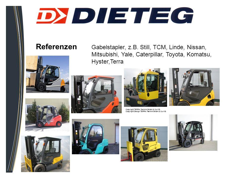 Referenzen Gabelstapler, z.B. Still, TCM, Linde, Nissan, Mitsubishi, Yale, Caterpillar, Toyota, Komatsu, Hyster,Terra.