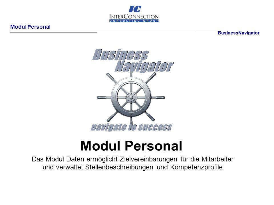 Modul Personal BusinessNavigator. BusinessNavigator. Modul Personal. Das Modul Daten ermöglicht Zielvereinbarungen für die Mitarbeiter.