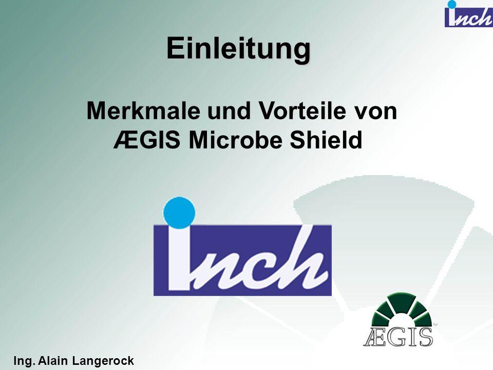 Einleitung Merkmale und Vorteile von ÆGIS Microbe Shield