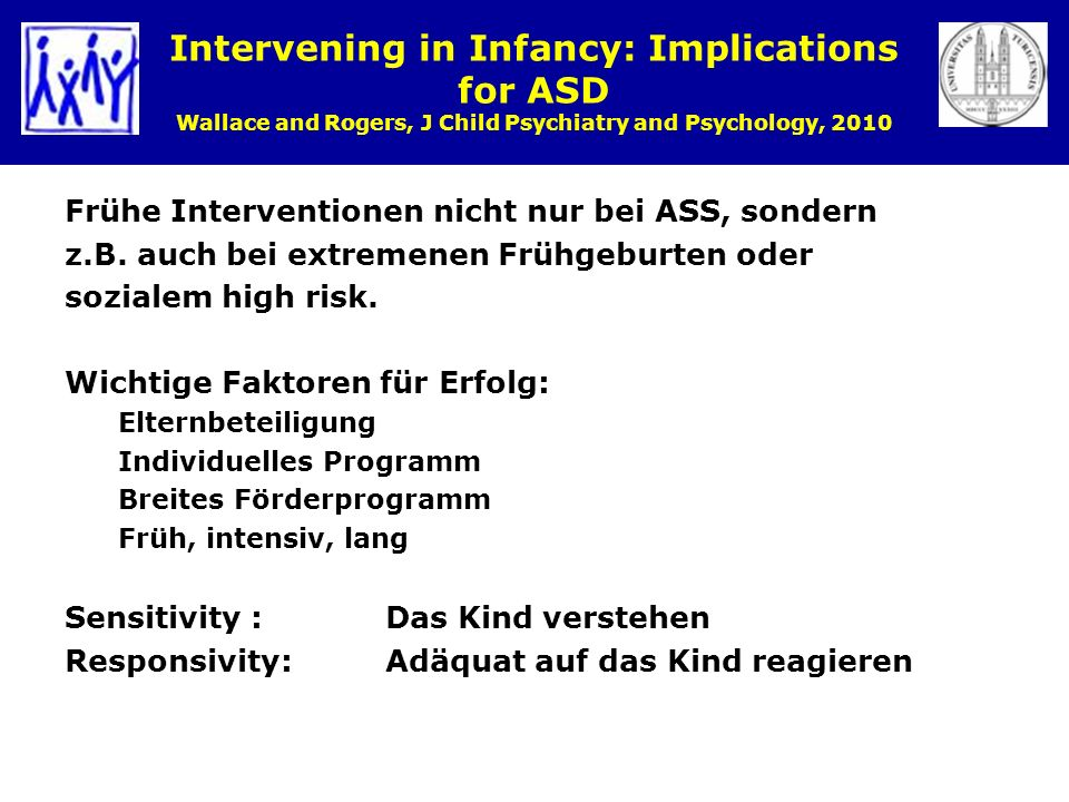 Intervening in Infancy: Implications for ASD Wallace and Rogers, J Child Psychiatry and Psychology, 2010