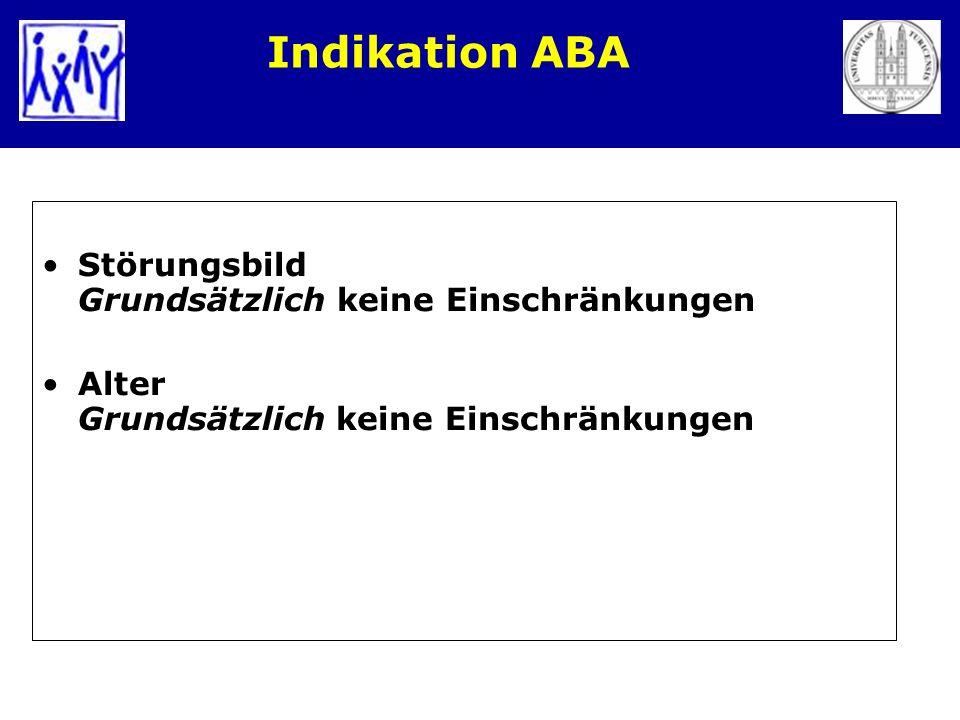 Indikation ABA Störungsbild Grundsätzlich keine Einschränkungen