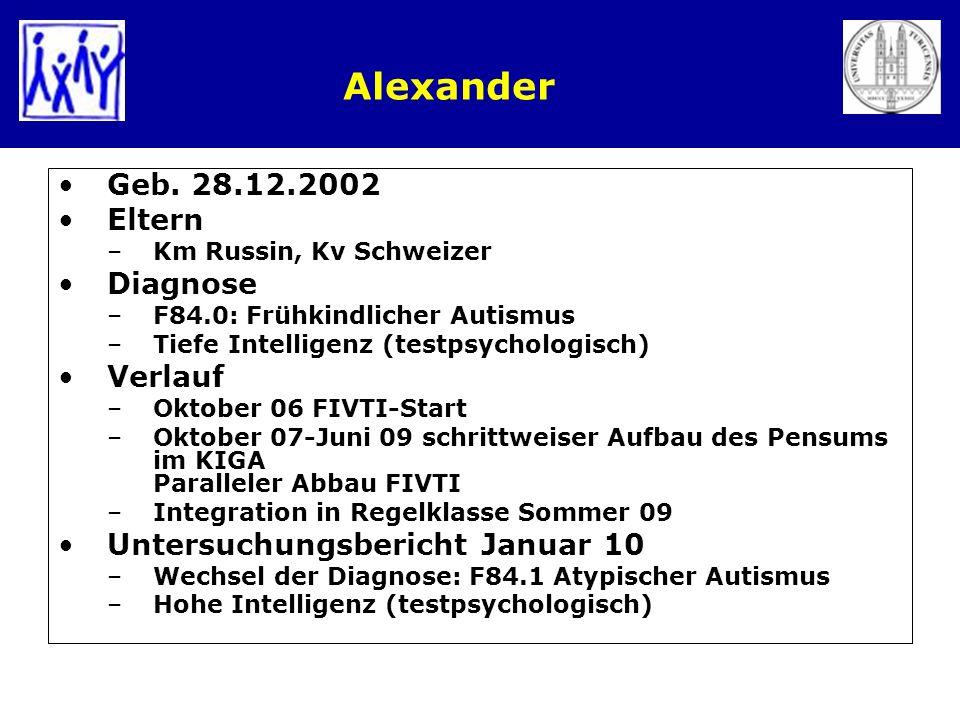Alexander Geb. 28.12.2002 Eltern Diagnose Verlauf