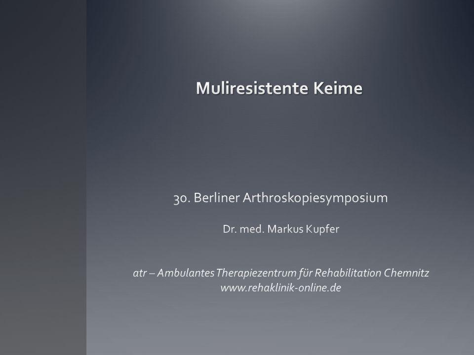 Muliresistente Keime 30. Berliner Arthroskopiesymposium