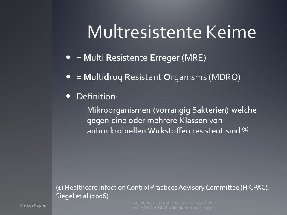 Multresistente Keime = Multi Resistente Erreger (MRE)
