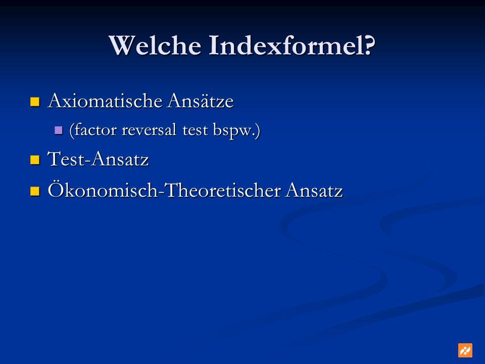 Welche Indexformel Axiomatische Ansätze Test-Ansatz