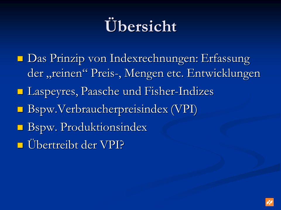 """Übersicht Das Prinzip von Indexrechnungen: Erfassung der """"reinen Preis-, Mengen etc. Entwicklungen."""