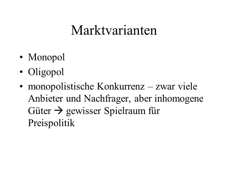 Marktvarianten Monopol Oligopol