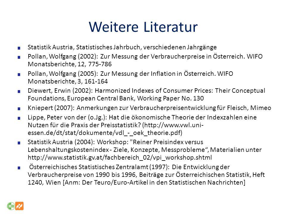 Weitere Literatur Statistik Austria, Statistisches Jahrbuch, verschiedenen Jahrgänge.
