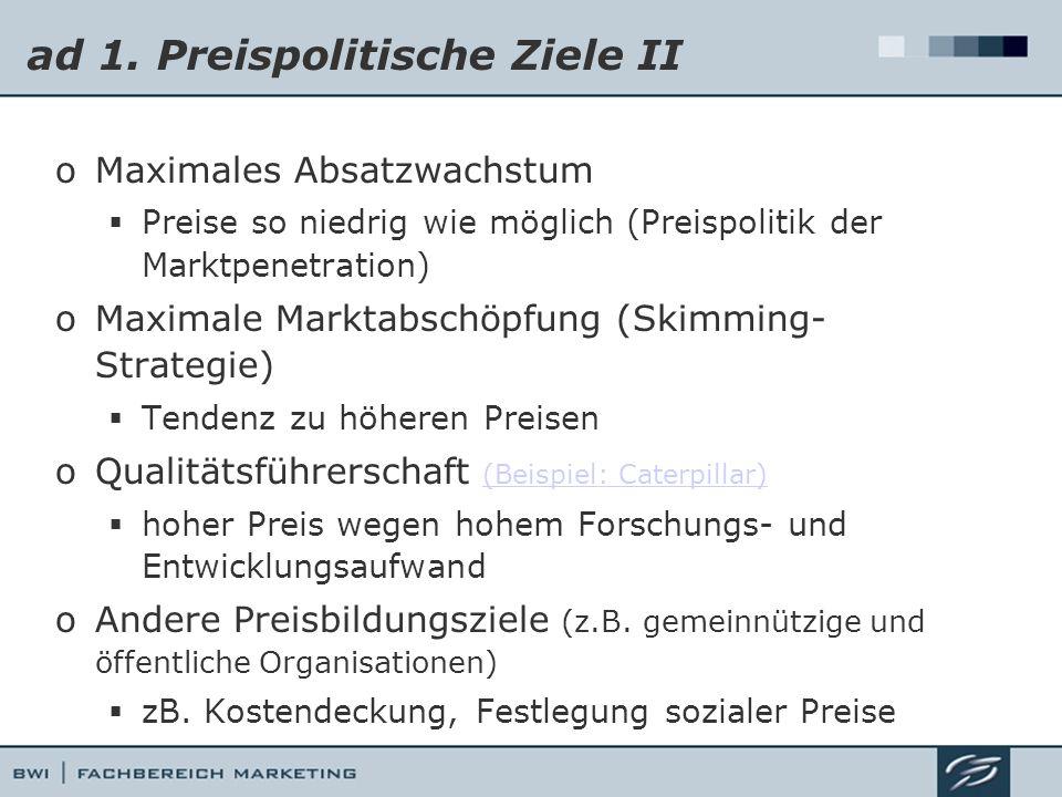 ad 1. Preispolitische Ziele II