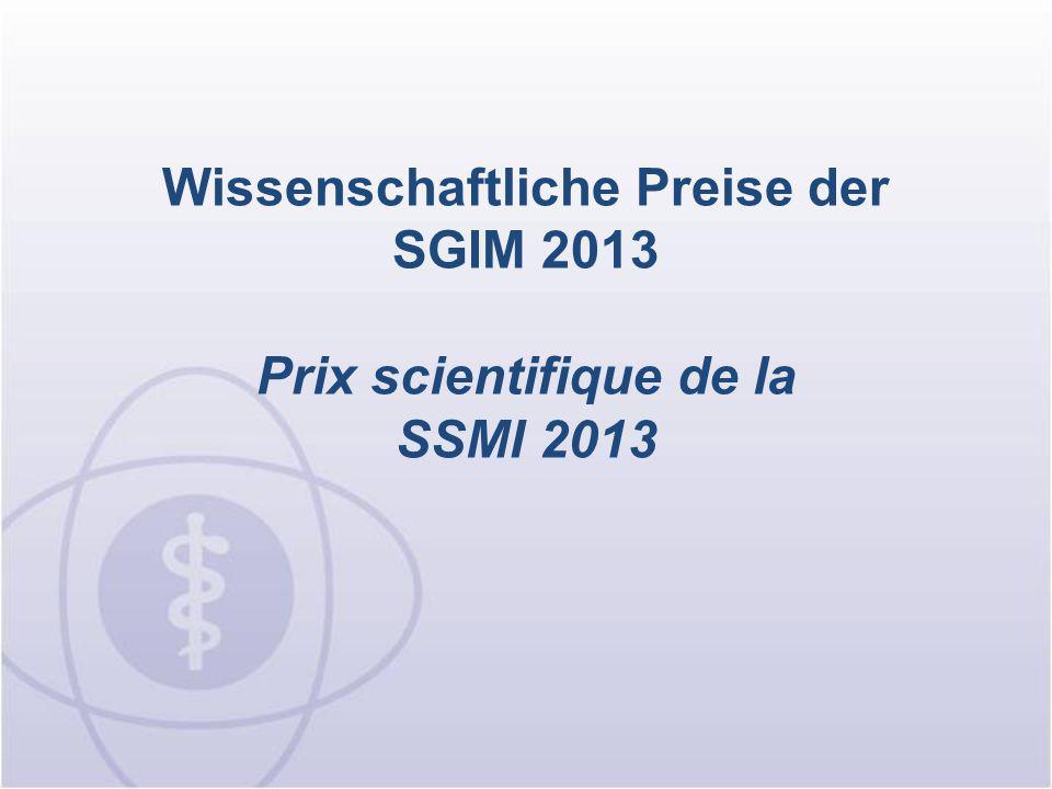 Wissenschaftliche Preise der SGIM 2013 Prix scientifique de la SSMI 2013