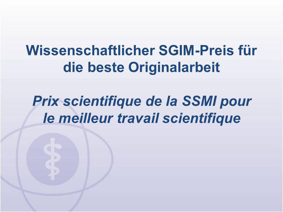 Wissenschaftlicher SGIM-Preis für die beste Originalarbeit Prix scientifique de la SSMI pour le meilleur travail scientifique