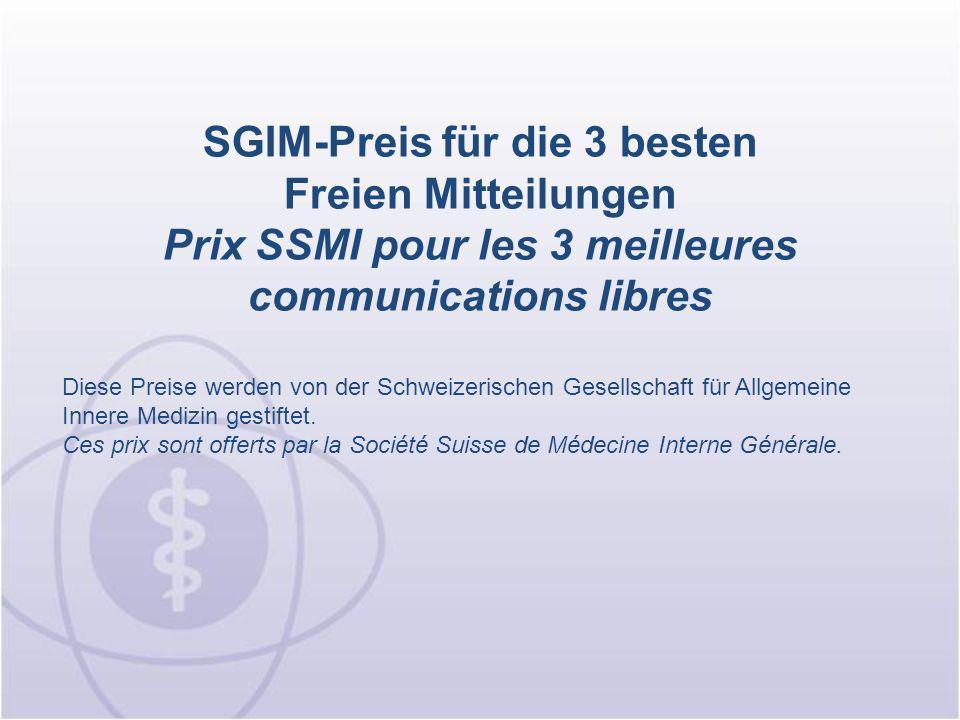 SGIM-Preis für die 3 besten Freien Mitteilungen Prix SSMI pour les 3 meilleures communications libres