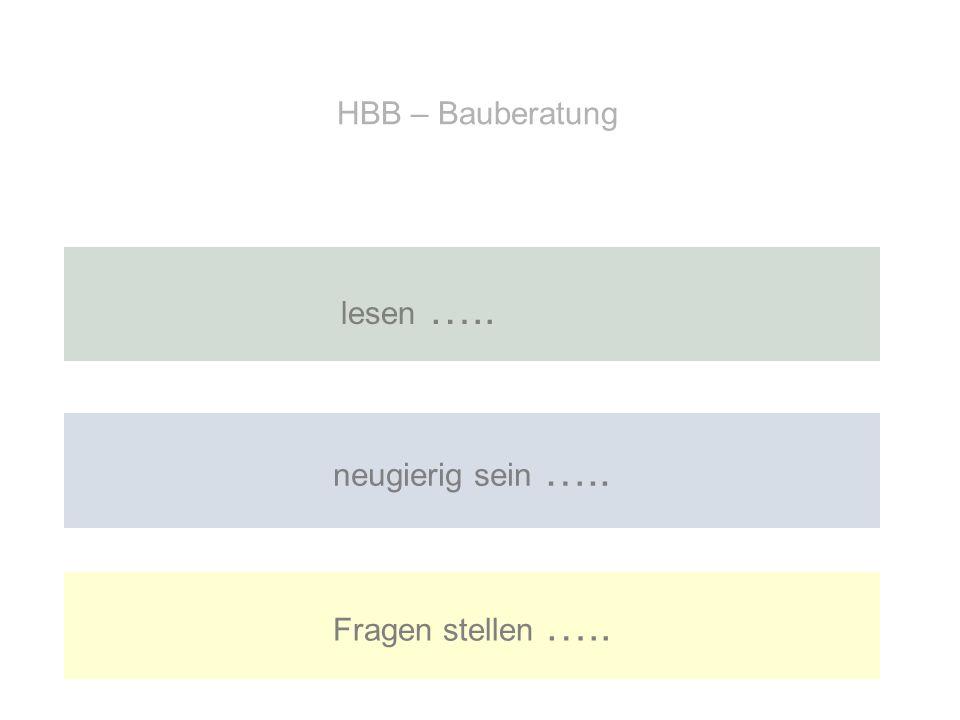 HBB – Bauberatung lesen ….. neugierig sein ….. Fragen stellen …..