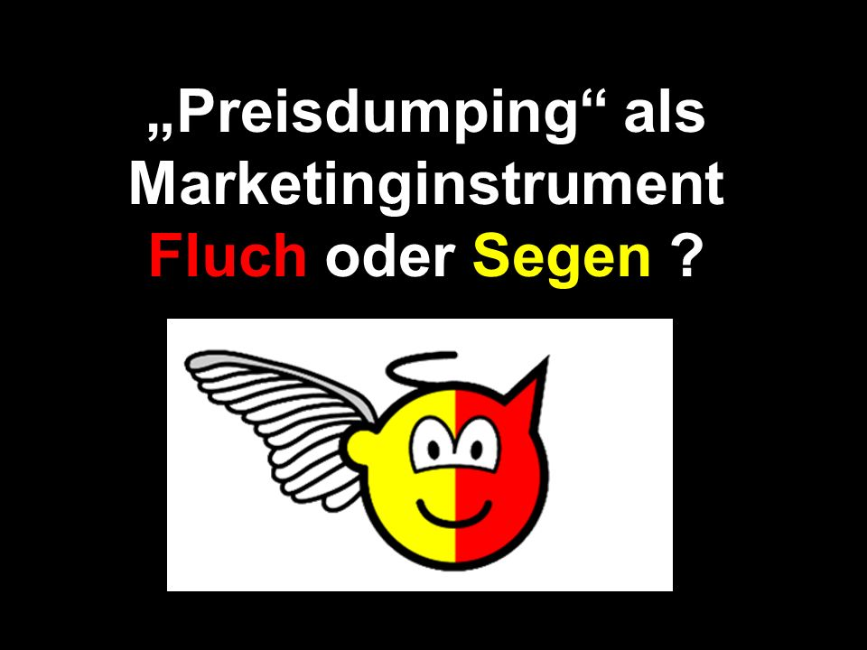 """Preisdumping als Marketinginstrument Fluch oder Segen"