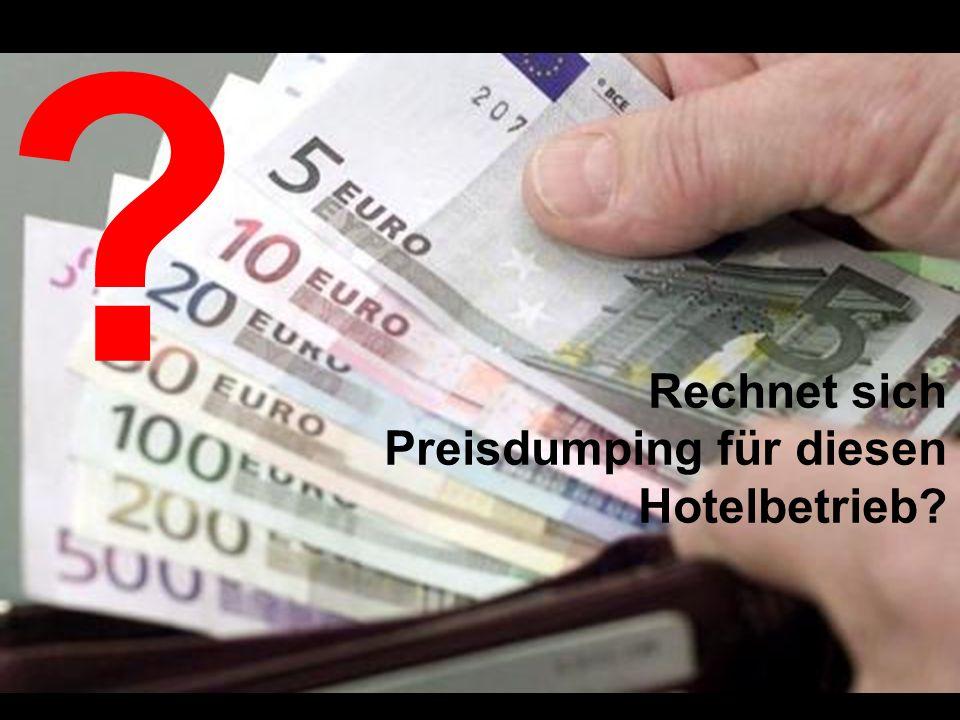 Rechnet sich Preisdumping für diesen Hotelbetrieb