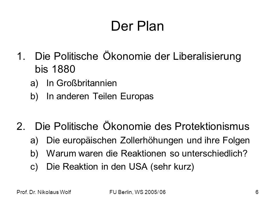 Der Plan Die Politische Ökonomie der Liberalisierung bis 1880